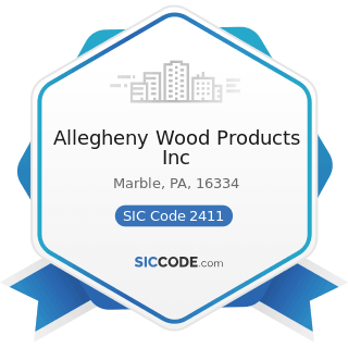 Allegheny Wood Products Inc - SIC Code 2411 - Logging