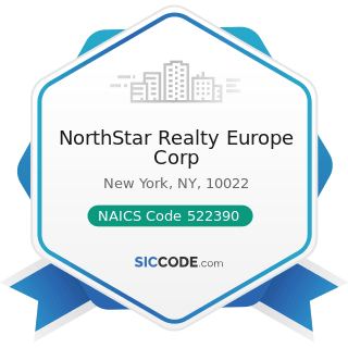 NorthStar Realty Europe Corp - NAICS Code 522390 - Other Activities Related to Credit...