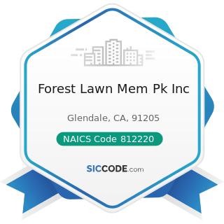 Forest Lawn Mem Pk Inc - NAICS Code 812220 - Cemeteries and Crematories