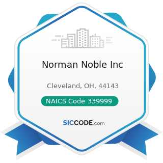 Norman Noble Inc - NAICS Code 339999 - All Other Miscellaneous Manufacturing