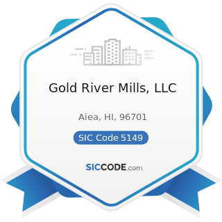 Gold River Mills, LLC - SIC Code 5149 - Groceries and Related Products, Not Elsewhere Classified