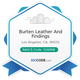 Burten Leather And Findings - NAICS Code 316998 - All Other Leather Good and Allied Product...