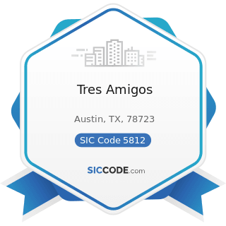 Tres Amigos - SIC Code 5812 - Eating Places