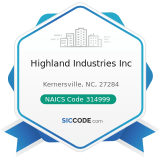 Highland Industries Inc - NAICS Code 314999 - All Other Miscellaneous Textile Product Mills