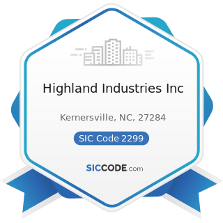 Highland Industries Inc - SIC Code 2299 - Textile Goods, Not Elsewhere Classified
