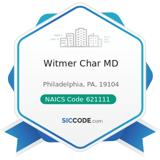 Witmer Char MD - NAICS Code 621111 - Offices of Physicians (except Mental Health Specialists)