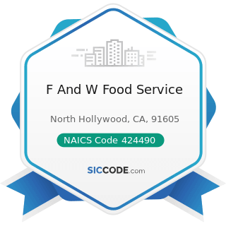 F And W Food Service - NAICS Code 424490 - Other Grocery and Related Products Merchant...