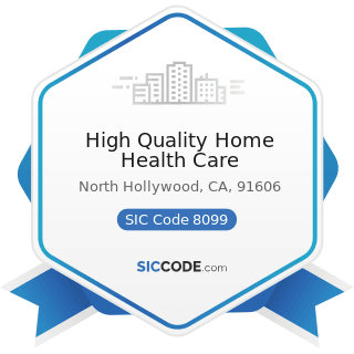 High Quality Home Health Care - SIC Code 8099 - Health and Allied Services, Not Elsewhere...