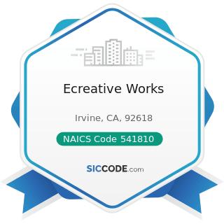 Ecreative Works - NAICS Code 541810 - Advertising Agencies