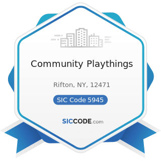 Community Playthings - SIC Code 5945 - Hobby, Toy, and Game Shops