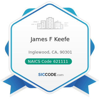 James F Keefe - NAICS Code 621111 - Offices of Physicians (except Mental Health Specialists)