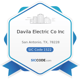 Davila Electric Co Inc - SIC Code 1522 - General Contractors-Residential Buildings, other than...