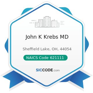 John K Krebs MD - NAICS Code 621111 - Offices of Physicians (except Mental Health Specialists)