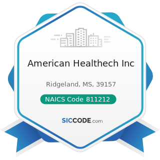 American Healthech Inc - NAICS Code 811212 - Computer and Office Machine Repair and Maintenance