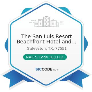 The San Luis Resort Beachfront Hotel and Spa - NAICS Code 812112 - Beauty Salons
