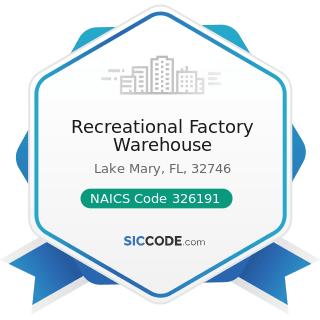 Recreational Factory Warehouse - NAICS Code 326191 - Plastics Plumbing Fixture Manufacturing