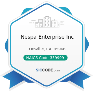 Nespa Enterprise Inc - NAICS Code 339999 - All Other Miscellaneous Manufacturing
