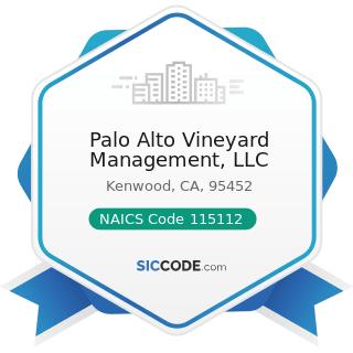 Palo Alto Vineyard Management, LLC - NAICS Code 115112 - Soil Preparation, Planting, and...