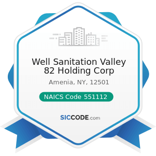 Well Sanitation Valley 82 Holding Corp - NAICS Code 551112 - Offices of Other Holding Companies