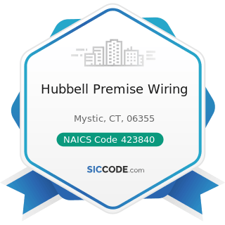Hubbell Premise Wiring - NAICS Code 423840 - Industrial Supplies Merchant Wholesalers