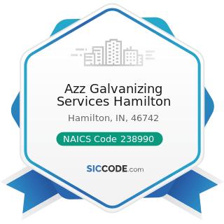 Azz Galvanizing Services Hamilton - NAICS Code 238990 - All Other Specialty Trade Contractors