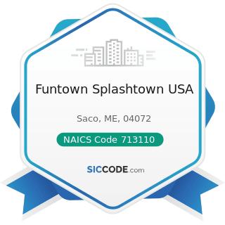 Funtown Splashtown USA - NAICS Code 713110 - Amusement and Theme Parks