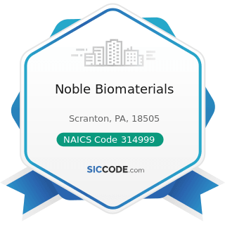 Noble Biomaterials - NAICS Code 314999 - All Other Miscellaneous Textile Product Mills