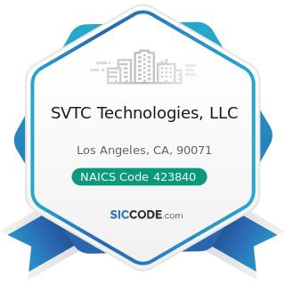 SVTC Technologies, LLC - NAICS Code 423840 - Industrial Supplies Merchant Wholesalers