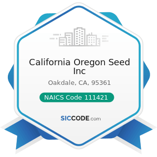 California Oregon Seed Inc - NAICS Code 111421 - Nursery and Tree Production