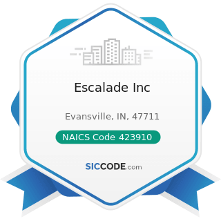 Escalade Inc - NAICS Code 423910 - Sporting and Recreational Goods and Supplies Merchant...