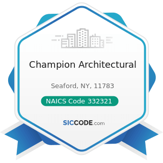 Champion Architectural - NAICS Code 332321 - Metal Window and Door Manufacturing