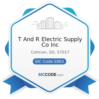 T And R Electric Supply Co Inc - SIC Code 5063 - Electrical Apparatus and Equipment Wiring...