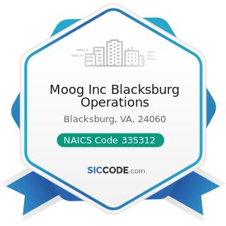 Moog Inc Blacksburg Operations - NAICS Code 335312 - Motor and Generator Manufacturing
