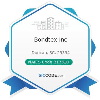 Bondtex Inc - NAICS Code 313310 - Textile and Fabric Finishing Mills
