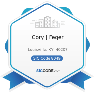 Cory J Feger - SIC Code 8049 - Offices and Clinics of Health Practitioners, Not Elsewhere...