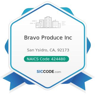 Bravo Produce Inc - NAICS Code 424480 - Fresh Fruit and Vegetable Merchant Wholesalers