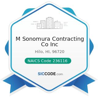 M Sonomura Contracting Co Inc - NAICS Code 236116 - New Multifamily Housing Construction (except...