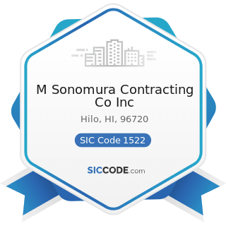 M Sonomura Contracting Co Inc - SIC Code 1522 - General Contractors-Residential Buildings, other...
