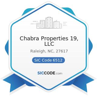 Chabra Properties 19, LLC - SIC Code 6512 - Operators of Nonresidential Buildings