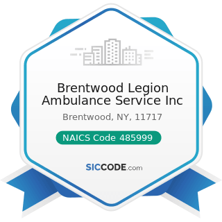Brentwood Legion Ambulance Service Inc - NAICS Code 485999 - All Other Transit and Ground...
