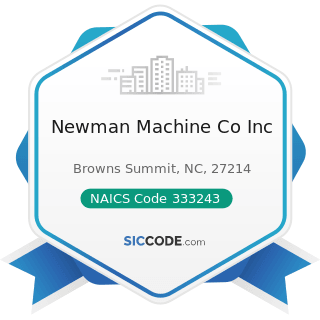 Newman Machine Co Inc - NAICS Code 333243 - Sawmill, Woodworking, and Paper Machinery...