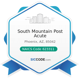 South Mountain Post Acute - NAICS Code 623311 - Continuing Care Retirement Communities