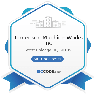 Tomenson Machine Works Inc - SIC Code 3599 - Industrial and Commercial Machinery and Equipment,...