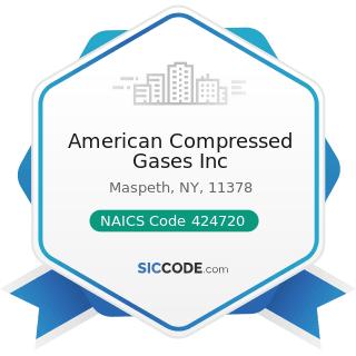 American Compressed Gases Inc - NAICS Code 424720 - Petroleum and Petroleum Products Merchant...