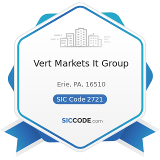 Vert Markets It Group - SIC Code 2721 - Periodicals: Publishing, or Publishing and Printing