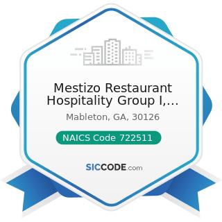 Mestizo Restaurant Hospitality Group I, LLC - NAICS Code 722511 - Full-Service Restaurants