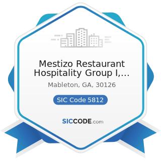 Mestizo Restaurant Hospitality Group I, LLC - SIC Code 5812 - Eating Places