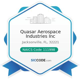 Quasar Aerospace Industries Inc - NAICS Code 111998 - All Other Miscellaneous Crop Farming