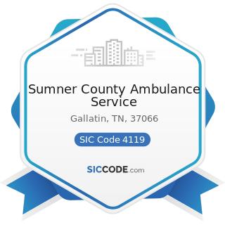 Sumner County Ambulance Service - SIC Code 4119 - Local Passenger Transportation, Not Elsewhere...