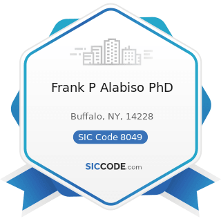 Frank P Alabiso PhD - SIC Code 8049 - Offices and Clinics of Health Practitioners, Not Elsewhere...